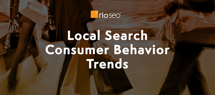 Local Consumer Search Behavior Trends August 2021 Update
