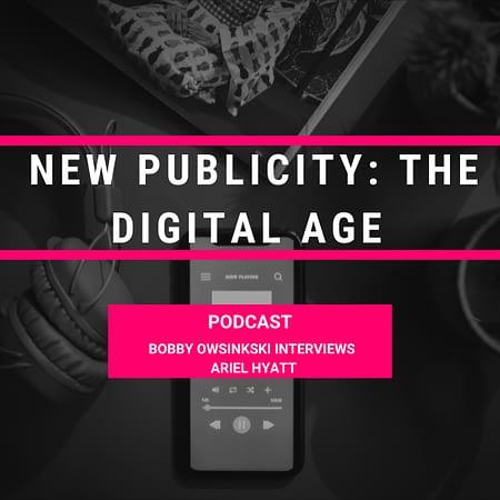 New Publicity Trends: Bobby Owsinkski Interviews Ariel Hyatt - Cyber PR Music