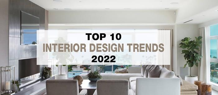 Look Ahead: Top Interior Design Trends for 2022
